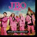 Cover:  J.B.O. - Nur die Besten werden alt