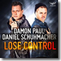 Cover: Damon Paul feat. Daniel Schuhmacher - Lose Control