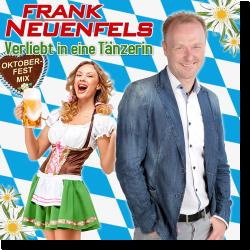 Cover: Frank Neuenfels - Verliebt in eine Tänzerin (Oktoberfest-Mix)