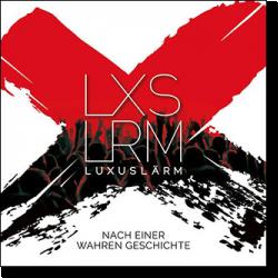 Cover: Luxuslärm - Nach einer wahren Geschichte