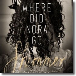 Cover: Where Did Nora Go - Shimmer