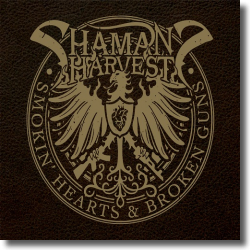 Cover: Shaman's Harvest - Smokin' Hearts And Broken Guns