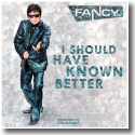 Cover: Fancy - I Should Have Known Better