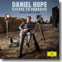 Cover: Daniel Hope - Escape To Paradise - The Hollywood Album