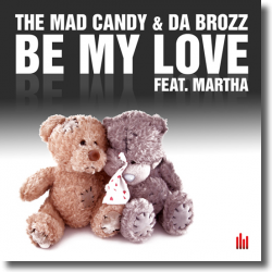 Cover: The Mad Candy & Da Brozz feat. Martha - Be My Love