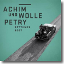 Cover:  Achim und Wolle Petry - Rettungsboot
