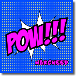 Cover: MarcNeed - POW!!!