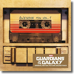 Cover: Guardians Of The Galaxy: Awesome Mix Vol. 1 - Original Soundtrack