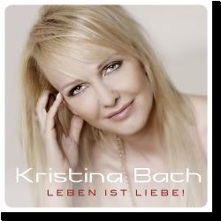 Cover: Kristina Bach - Leben ist Liebe!