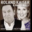 Cover: Roland Kaiser & Maite Kelly - Warum hast du nicht nein gesagt