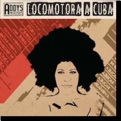 Cover: Addys Mercedes - Locomotora a Cuba
