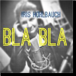 Cover: Iris Hohlbauch - Bla Bla