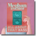 Cover:  Meghan Trainor - All About That Bass