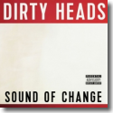 Cover:  Dirty Heads - Sound Of Change
