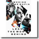 Cover:  Swedish House Mafia - Leave The World Behind - Der Film zur Abschiedstour