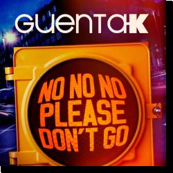 Cover: Guenta K - No No No (Please Don't Go)