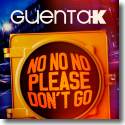 Cover:  Guenta K - No No No (Please Don't Go)
