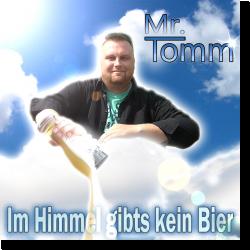 Cover: Mr. Tomm - Im Himmel gibt's kein Bier