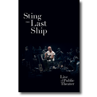 Cover: Sting - The Last Ship — Live At The Public Theater
