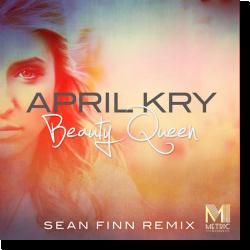 Cover: April Kry - Beauty Queen (Sean Finn Remix)