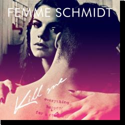 Cover: Femme SCHMIDT - Kill Me