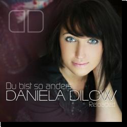 Cover: Daniela Dilow - Du bist so anders (Reloaded)