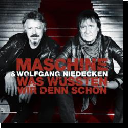 Cover: Maschine & Wolfgang Niedecken - Was wussten wir denn schon