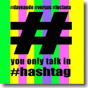 Cover:  Dave Audé vs. Luciana - You Only Talk In #Hashtag