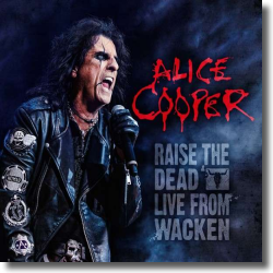 Cover: Alice Cooper - Raise The Dead - Live From Wacken Open Air 2013