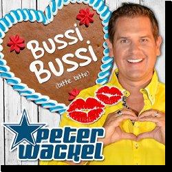 Cover: Peter Wackel - Bussi Bussi (Bitte bitte)