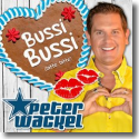 Cover: Peter Wackel - Bussi Bussi (Bitte bitte)