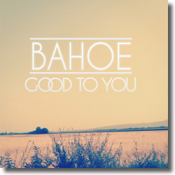 Cover: BAHOE - Good To You