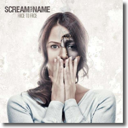 Cover: Scream Your Name - Face To Face