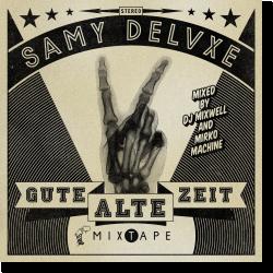 Cover: Samy Deluxe - Gute alte Zeit