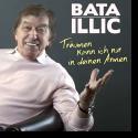 Cover: Bata Illic - Träumen kann ich nur in deinen Armen