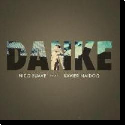 Cover: Nico Suave feat. Xavier Naidoo - Danke