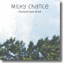 Cover: Milky Chance - Flashed Junk Mind