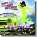 Cover:  Willi Wedel - Guten Morgen... (Liebe Sorgen) [Oh Happy Day]