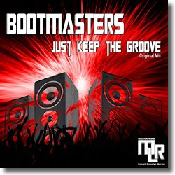Cover: Bootmasters - Just Keep The Groove
