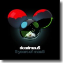 Cover:  deadmau5 - 5 years of mau5