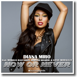 Cover: Diana Miro feat. Mordax Bastards, Martini Monroe & Steve Moralezz - Now Or Never