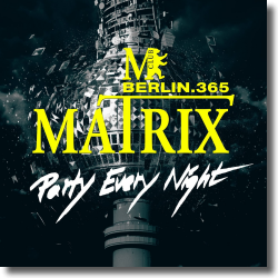 Cover: Matrix Club Berlin - Party Every Night - Various Artists