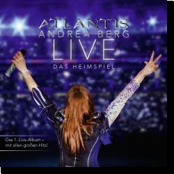 Cover: Andrea Berg - Atlantis - Live das Heimspiel
