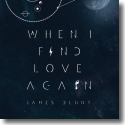 Cover: James Blunt - When I Find Love Again