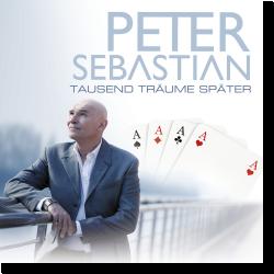 Cover: Peter Sebastian - Tausend Träume später