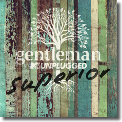 Cover: Gentleman - Superior (MTV Unplugged)