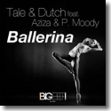 Cover:  Tale & Dutch feat. Aziza & P. Moody - Ballerina