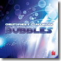 Cover:  Christopher S & Greenhorn - Bubbles
