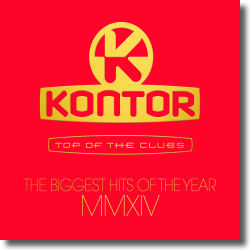 Cover: Kontor Top Of The Clubs - The Biggest Hits Of The Year MMXIV - Various Artists