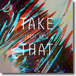 Cover: Take That - These Days